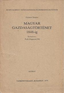 Gyimesi Sándor - Magyar gazdaságtörténet 1848-ig [antikvár]