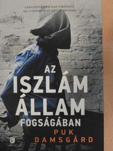 Puk Damsgard - Az iszlám állam fogságában [antikvár]