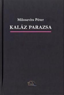 Milosevits Péter - Kaláz parazsa