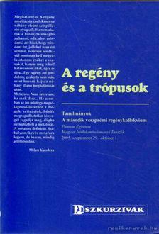 Kovács Árpád - A regény és a trópusok [antikvár]