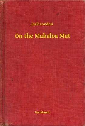 Jack London - On the Makaloa Mat [eKönyv: epub, mobi]