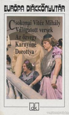 Csokonai Vitéz Mihály - Válogatott versek / Az özvegy Karnyóné / Dorottya [antikvár]