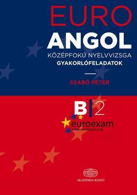 SZABÓ PÉTER - Euro Angol középfokú nyelvvizsga gyakorlófeladatok