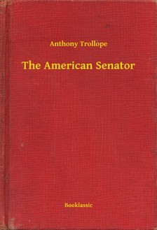 Anthony Trollope - The American Senator [eKönyv: epub, mobi]