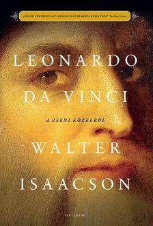 Walter Isaacson - Leonardo da Vinci - A zseni közelről