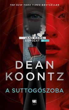Dean R. Koontz - A suttogószoba - Jane Hawk sorozat 2. könyv