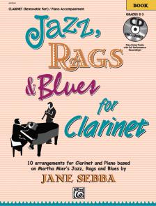 SEBBA, JANE - JAZZ, RAGS & BLUES FOR CLARINET - 10 ARR. FOR CLARINET AND PIANO BASED ON MARTHA MIER'S BOOK