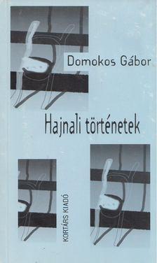 Domokos Gábor - Hajnali történetek [antikvár]
