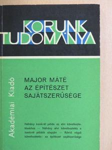 Major Máté - Az építészet sajátszerűsége [antikvár]