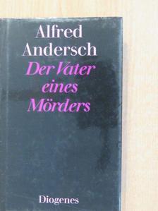 Alfred Andersch - Der Vater eines Mörders [antikvár]