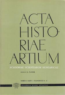 Vayer Lajos - Acta Historiae Artium - Tomus XXIV 1-4 [antikvár]