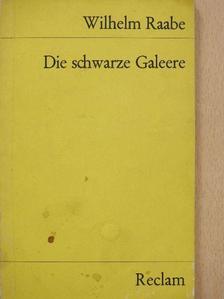 Wilhelm Raabe - Die schwarze Galeere [antikvár]