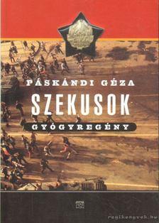 Páskándi Géza - Szekusok [antikvár]