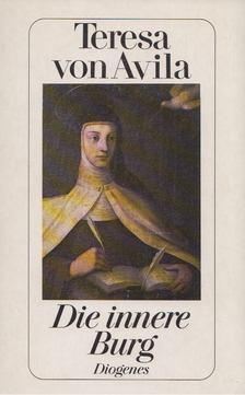 Teresa von Avila - Die innere Burg [antikvár]