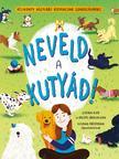 Gideon Kidd, Rachel Braunigan - Neveld a kutyád!