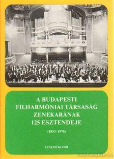 Breuer János - A Budapesti Filharmóniai Társaság zenekarának 125 esztendeje [antikvár]