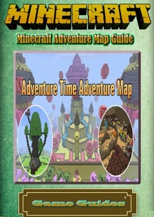 Guides Game Ultimate Game - Minecraft Adventure Map Guide Full [eKönyv: epub, mobi]