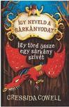 Cressida Crowell - Így neveld a sárkányodat 8 - Így törd össze egy sárkány szívét