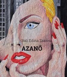 Edina Zsanna Bali - AZANŐ - Élet második feleségként [eKönyv: epub, mobi]