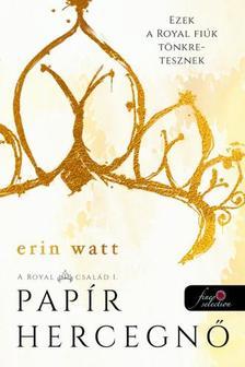 Erin Watt - Papír hercegnő (A Royal család 1.)