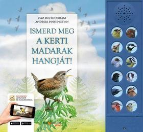 ANDREA PINNINGTON, CAZ BUCKINGHAM - Ismerd meg a kerti madarak hangját! - Ki lakik a kerti fákon?
