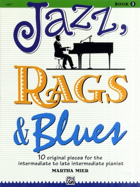 MIER, MARTHA - JAZZ, RAGS & BLUES BOOK 3 - 10 ORIGINAL PIECES FOR THE INTERMEDIATE TO LATE INTERMEDIATE PIANIST