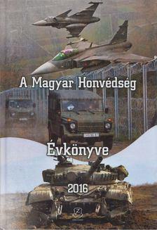 Orosz Zoltán - A Magyar Honvédség Évkönyve 2016 [antikvár]
