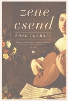 Rose Tremain - Zene és csend [eKönyv: epub, mobi]