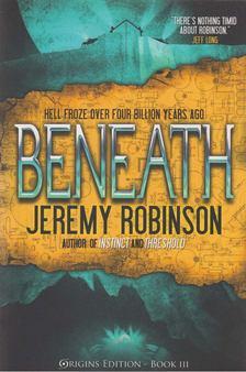 Jeremy Robinson - Beneath [antikvár]