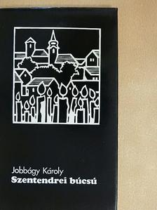 Jobbágy Károly - Szentendrei búcsú [antikvár]