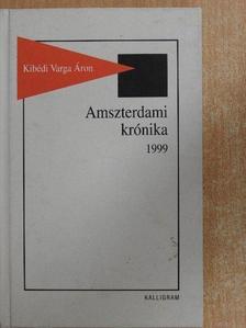Kibédi Varga Áron - Amszterdami krónika 1999 [antikvár]