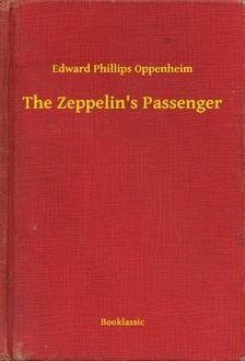 Oppenheim, Edward Phillips - The Zeppelins Passenger [eKönyv: epub, mobi]