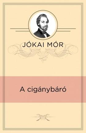 JÓKAI MÓR - A cigánybáró