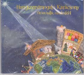 HANGSZERSIMOGATÓ KARÁCSONY CD - ÖRÖM HALLIK MINDENFELŐL -