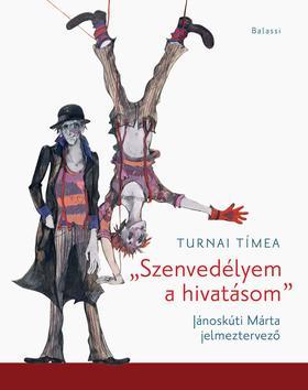 Turnai Tímea - Szenvedélyem a hivatásom. Jánoskúti Márta jelmeztervező