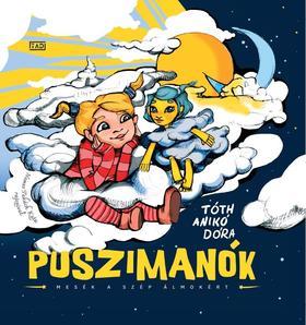 Tóth Anikó Dóra - Puszimanók - Mesék a szép álmokért