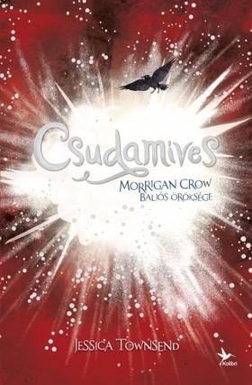 Townsend, Jessica - Csudamíves - Morrigan Crow baljós öröksége - Nevermoor 2. [eKönyv: epub, mobi]
