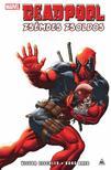 író: Victor Gischler rajz: Bong Dazo - Deadpool: Zsémbes zsoldos