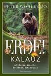 Peter Wohlleben - Erdei kalauz - Növények, állatok, évszakok, kirándulás [eKönyv: epub, mobi]