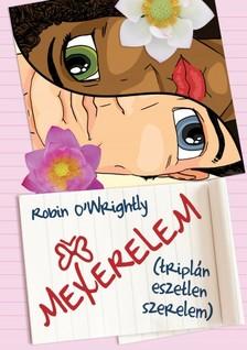 O'Wrightly Robin - MexErelem - Triplán eszetlen szerelem [eKönyv: epub, mobi]