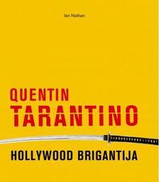 Ian Nathan - Quentin Tarantino, Hollywood brigantija