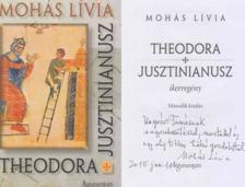 Mohás Lívia - Theodora / Jusztinianusz (dedikált) [antikvár]