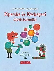 L.A. Levinova - K.A. Szapgir - Pipacska és Kockapaci újabb kalandjai - Vidám matematika II.