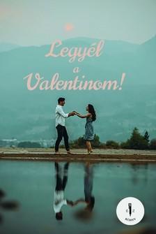 Legyél a Valentinom! [eKönyv: pdf, epub, mobi]