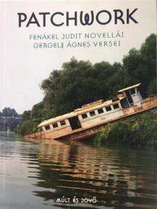Fenákel Judit, Gergely Ágnes - Patchwork