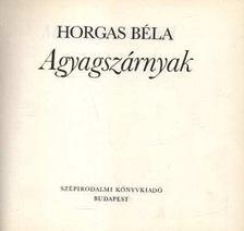 Horgas Béla - Agyagszárnyak [antikvár]