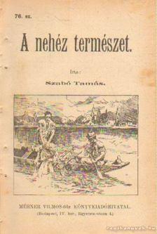 Szabó Tamás - A nehéz természet 76. sz. [antikvár]