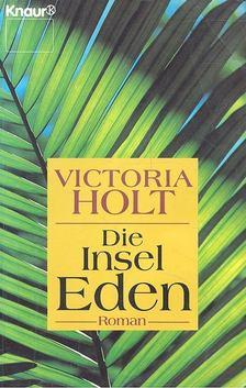 Victoria Holt - Die Insel Eden [antikvár]