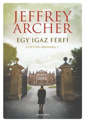 Jeffrey Archer - Egy igaz férfi - Clifton-krónika 7.
