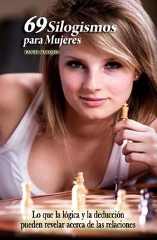 Marques Daniel - 69 silogismos para Mujeres [eKönyv: epub, mobi]